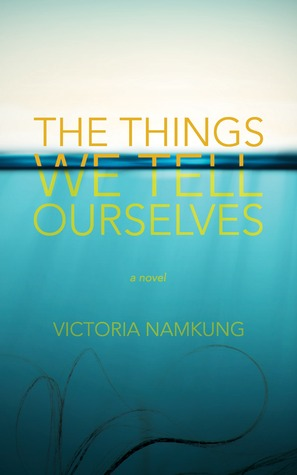 The things we tell ourselves - novel
